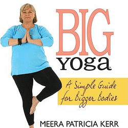 Big Yoga: An Interview with Meera Patricia Kerr